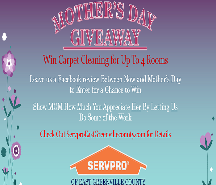General SERVPRO of East Greenville County's Mother's Day Contest